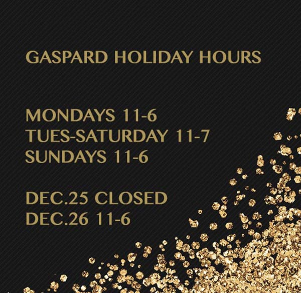 GASPARD HOLIDAY HOURS